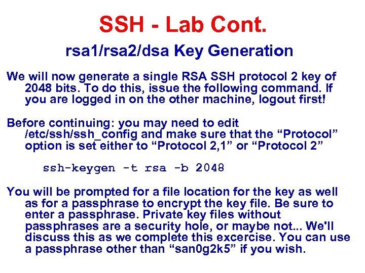 SSH - Lab Cont. rsa 1/rsa 2/dsa Key Generation We will now generate a