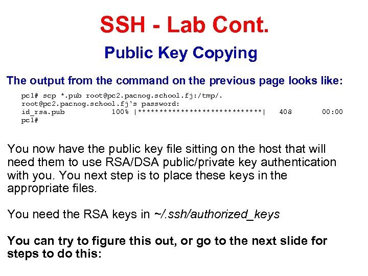 SSH - Lab Cont. Public Key Copying The output from the command on the