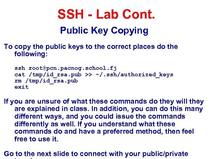 SSH - Lab Cont. Public Key Copying To copy the public keys to the