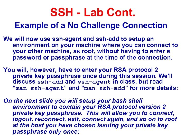 SSH - Lab Cont. Example of a No Challenge Connection We will now use