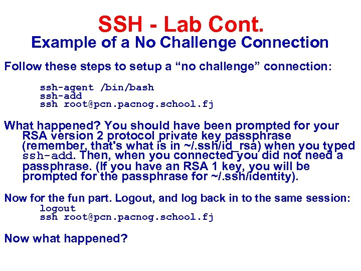 SSH - Lab Cont. Example of a No Challenge Connection Follow these steps to