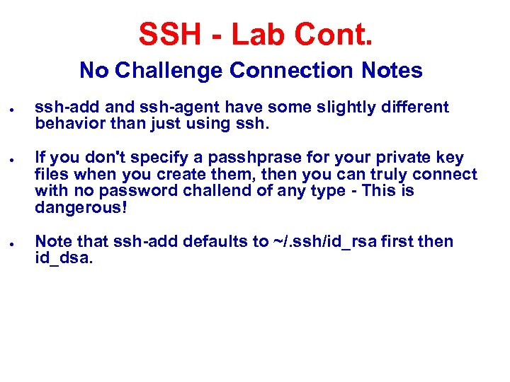 SSH - Lab Cont. No Challenge Connection Notes ● ● ● ssh-add and ssh-agent
