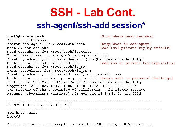 SSH - Lab Cont. ssh-agent/ssh-add session* host 5# where bash [Find where bash resides]