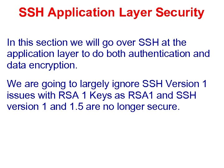 SSH Application Layer Security In this section we will go over SSH at the