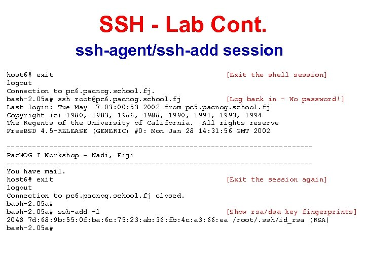 SSH - Lab Cont. ssh-agent/ssh-add session host 6# exit [Exit the shell session] logout