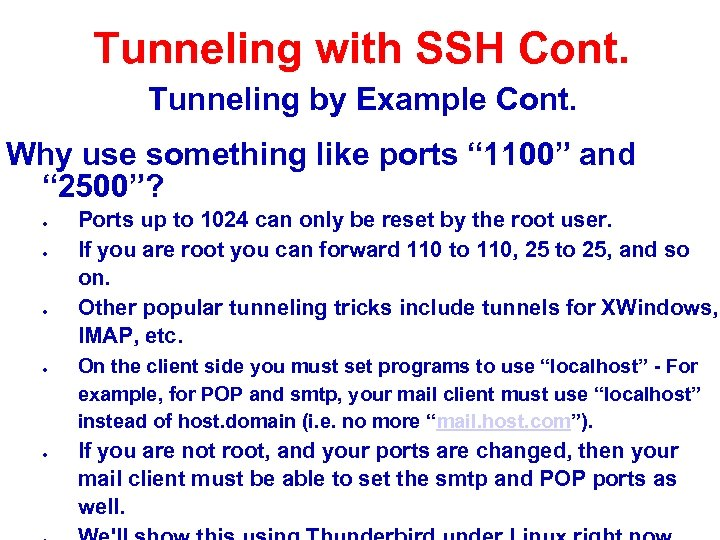 """Tunneling with SSH Cont. Tunneling by Example Cont. Why use something like ports """""""