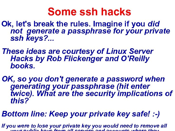 Some ssh hacks Ok, let's break the rules. Imagine if you did not generate