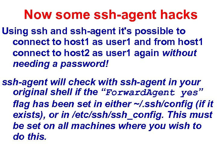 Now some ssh-agent hacks Using ssh and ssh-agent it's possible to connect to host