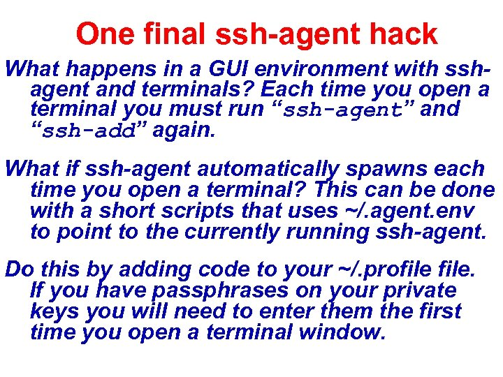 One final ssh-agent hack What happens in a GUI environment with sshagent and terminals?