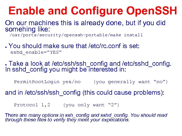 Enable and Configure Open. SSH On our machines this is already done, but if