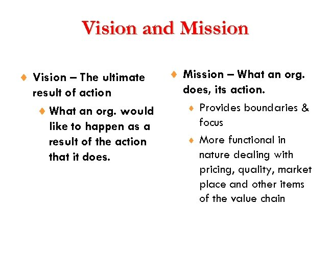 Vision and Mission ¨ Vision – The ultimate result of action ¨ What an