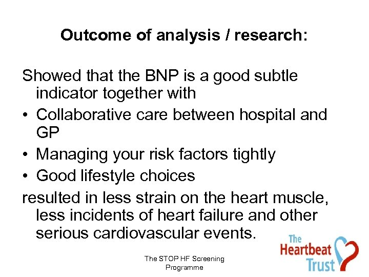 Outcome of analysis / research: Showed that the BNP is a good subtle indicator