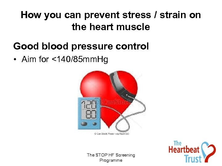 How you can prevent stress / strain on the heart muscle Good blood pressure
