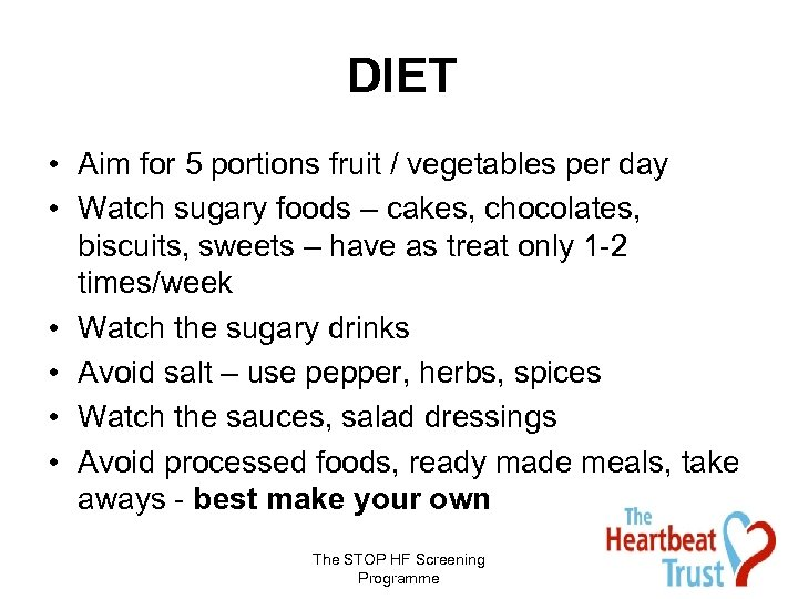 DIET • Aim for 5 portions fruit / vegetables per day • Watch sugary