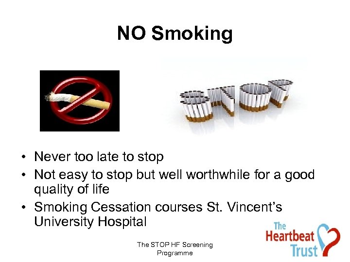 NO Smoking • Never too late to stop • Not easy to stop but