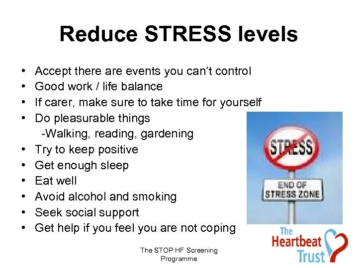 Reduce STRESS levels • • • Accept there are events you can't control Good