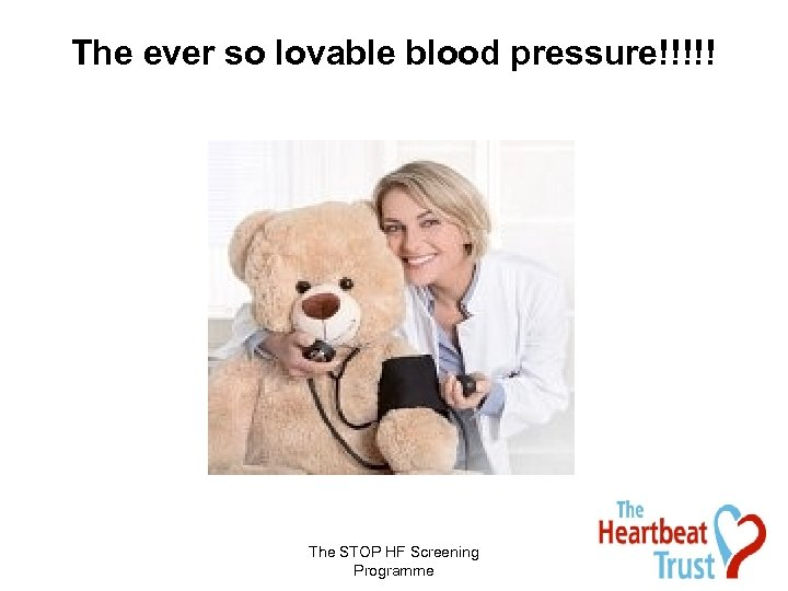 The ever so lovable blood pressure!!!!! The STOP HF Screening Programme