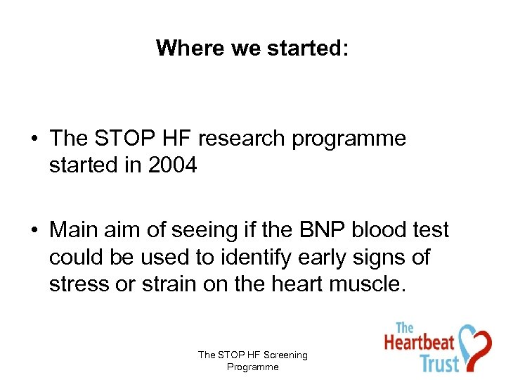 Where we started: • The STOP HF research programme started in 2004 • Main