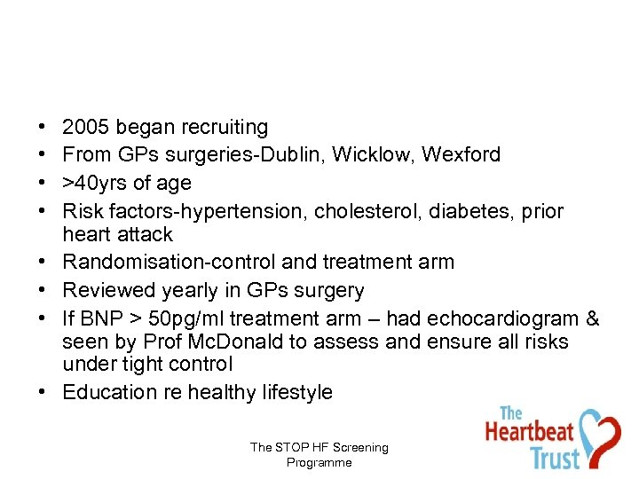 • • 2005 began recruiting From GPs surgeries-Dublin, Wicklow, Wexford >40 yrs of