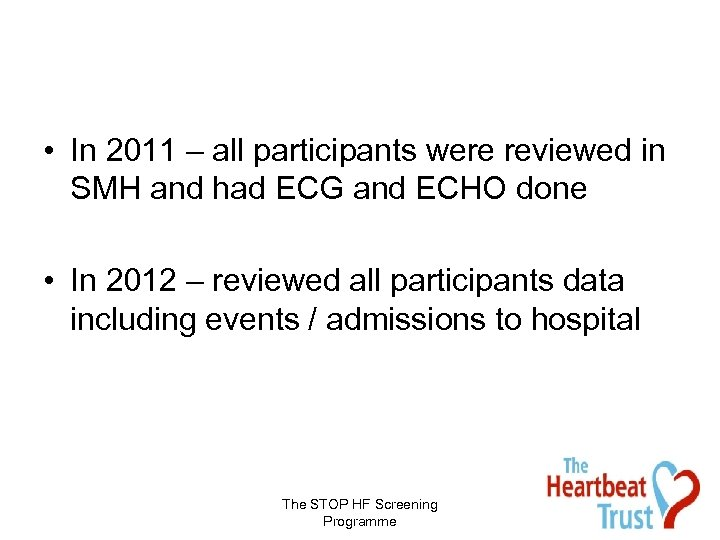 • In 2011 – all participants were reviewed in SMH and had ECG