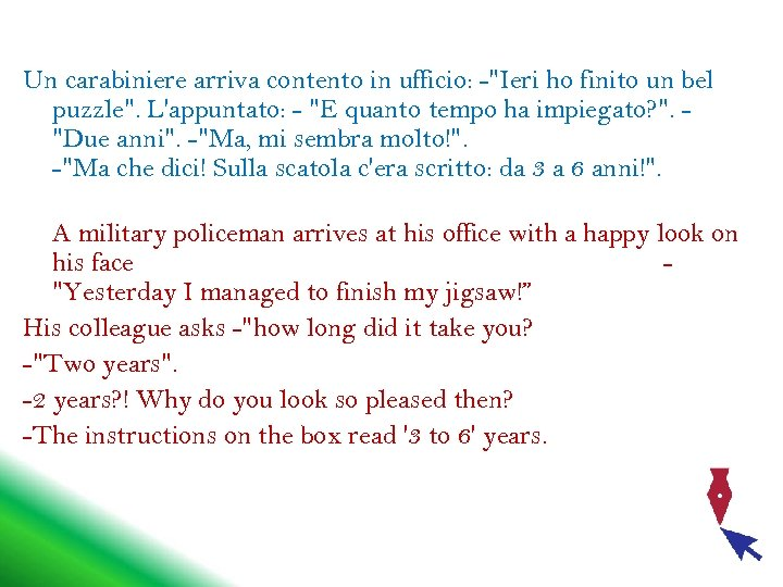 Un carabiniere arriva contento in ufficio: -