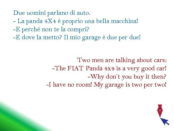 Due uomini parlano di auto. - La panda 4 X 4 è proprio una
