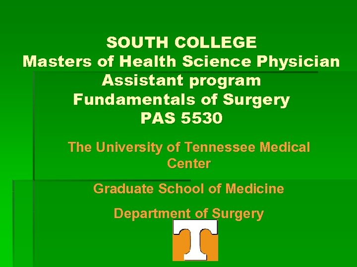 SOUTH COLLEGE Masters of Health Science Physician Assistant program Fundamentals of Surgery PAS 5530