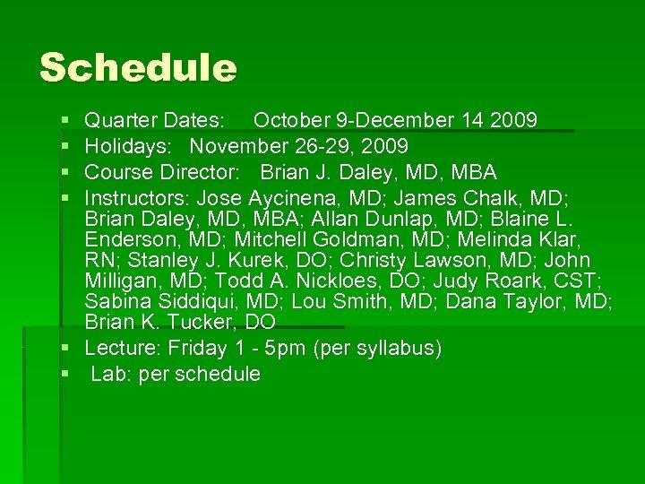 Schedule § § Quarter Dates: October 9 -December 14 2009 Holidays: November 26 -29,