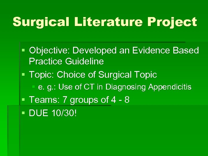 Surgical Literature Project § Objective: Developed an Evidence Based Practice Guideline § Topic: Choice