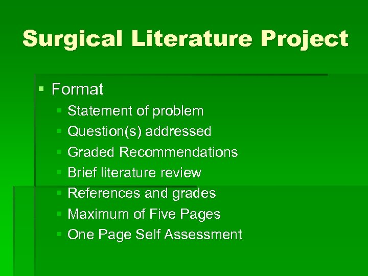 Surgical Literature Project § Format § Statement of problem § Question(s) addressed § Graded