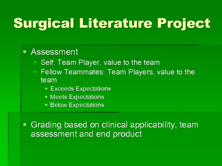 Surgical Literature Project § Assessment § Self: Team Player, value to the team §