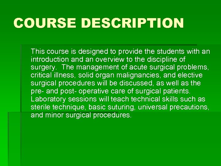 COURSE DESCRIPTION This course is designed to provide the students with an introduction and