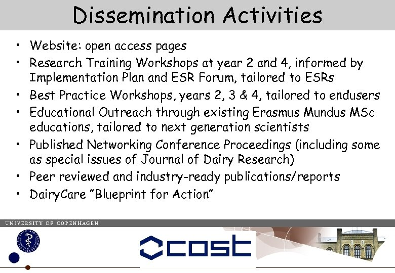 Dissemination Activities • Website: open access pages • Research Training Workshops at year 2