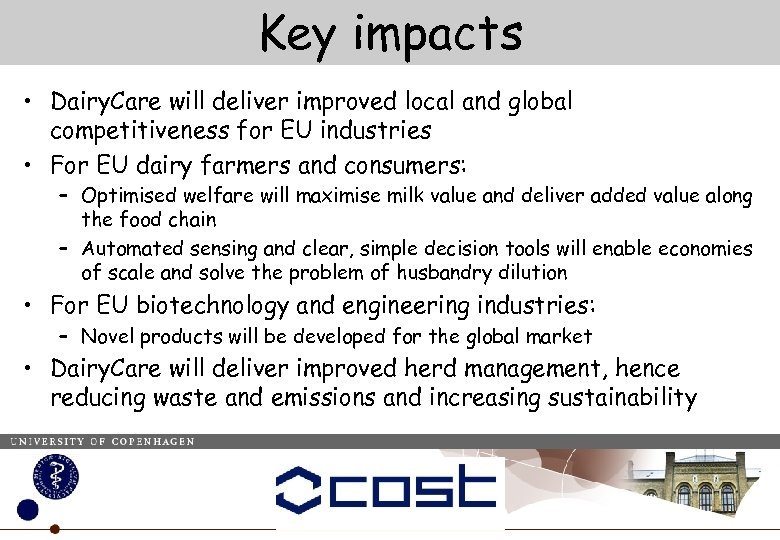 Key impacts • Dairy. Care will deliver improved local and global competitiveness for EU