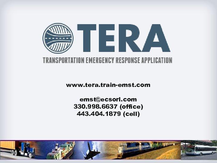 www. tera. train-emst. com emst@ecsorl. com 330. 998. 6637 (office) 443. 404. 1879 (cell)