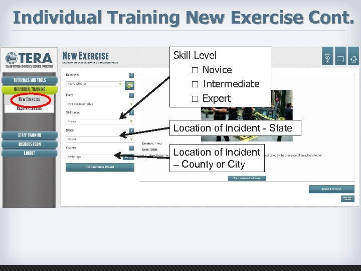 Individual Training New Exercise Cont. Skill Level ¨ Novice ¨ Intermediate ¨ Expert Location