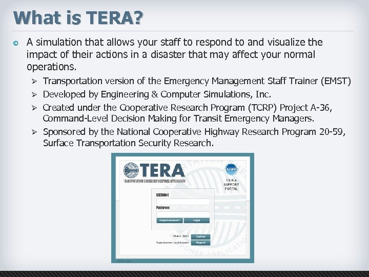 What is TERA? A simulation that allows your staff to respond to and visualize