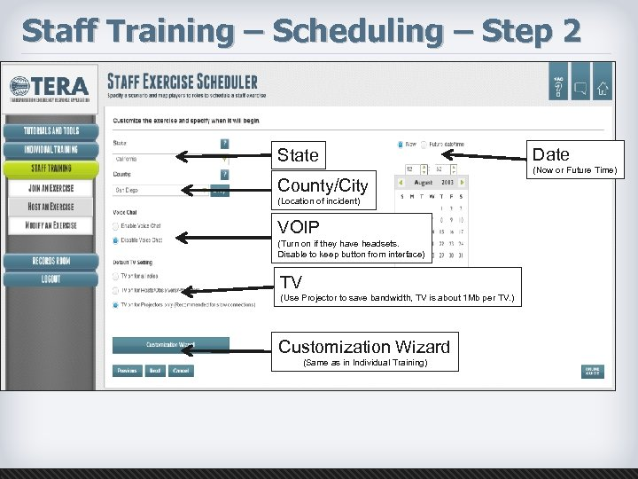 Staff Training – Scheduling – Step 2 State County/City (Location of incident) VOIP (Turn