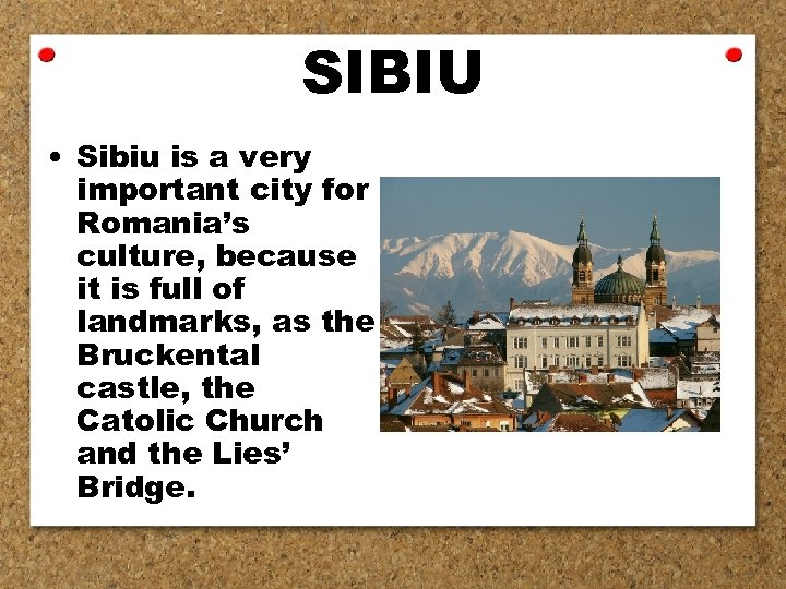 SIBIU • Sibiu is a very important city for Romania's culture, because it is