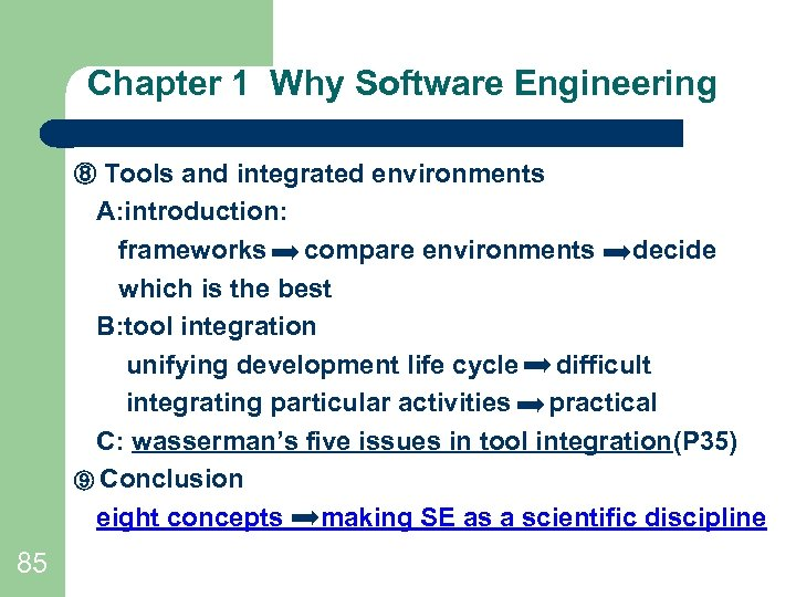 Chapter 1 Why Software Engineering Tools and integrated environments A: introduction: frameworks compare environments