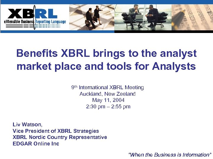 Benefits XBRL brings to the analyst market place and tools for Analysts 9 th
