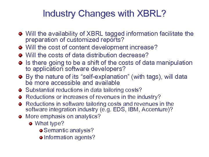 Industry Changes with XBRL? Will the availability of XBRL tagged information facilitate the preparation