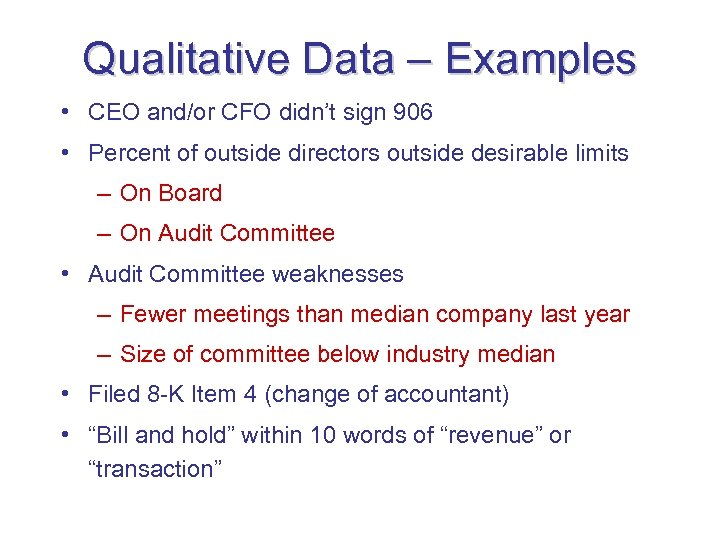 Qualitative Data – Examples • CEO and/or CFO didn't sign 906 • Percent of