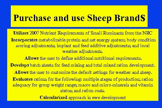 Purchase and use Sheep Brands Utilizes 2007 Nutrient Requirements of Small Ruminants from the