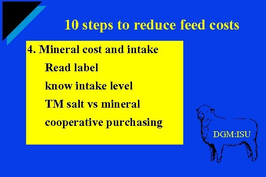 10 steps to reduce feed costs 4. Mineral cost and intake Read label know