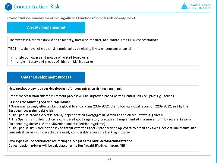 B A. Concentration Risk Concentration management is a significant function of credit risk management