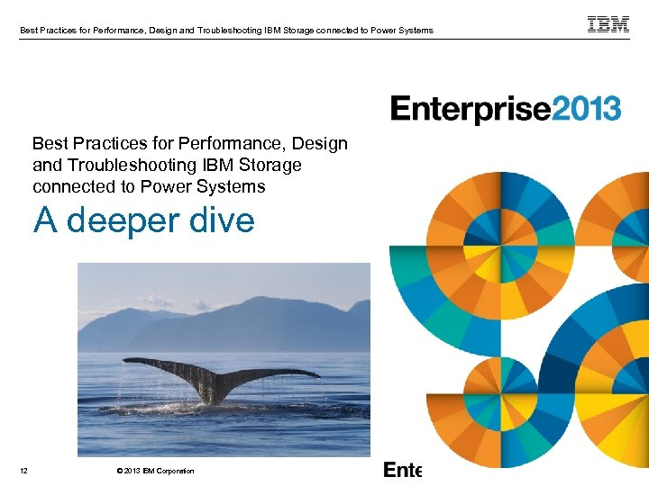 Best Practices for Performance, Design and Troubleshooting IBM Storage connected to Power Systems A
