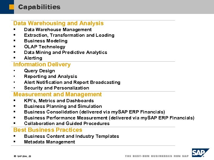 Capabilities Data Warehousing and Analysis § § § Data Warehouse Management Extraction, Transformation and