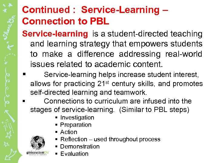 Continued : Service-Learning – Connection to PBL Service-learning is a student-directed teaching and learning