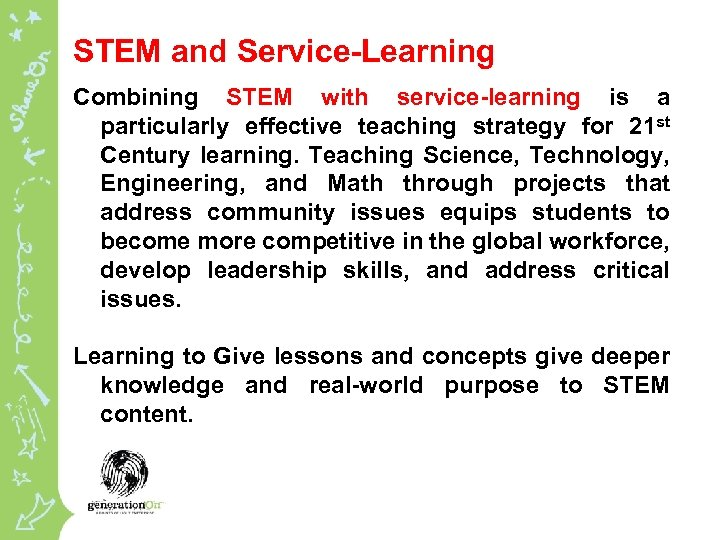 STEM and Service-Learning Combining STEM with service-learning is a particularly effective teaching strategy for